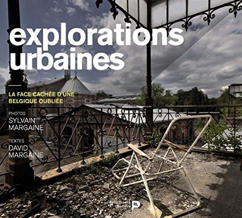 Explorations urbaines - La face cachée d'une ...