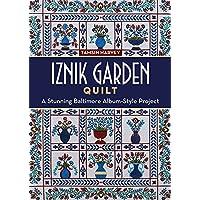 Iznik Garden Quilt: A Stunning Baltimore Album-Style (Patchwork Tulip)