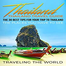 Thailand: The 30 Best Tips for Your Trip to Thailand