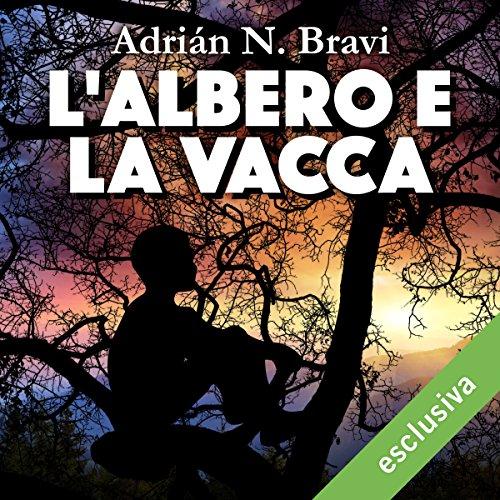 L'albero e la vacca | Adrián N. Bravi