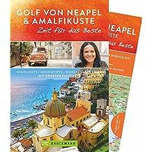 Golf von Neapel mit Amalfiküste - Zeit für das Beste: Highlights - Geheimtipps - Wohlfühladressen