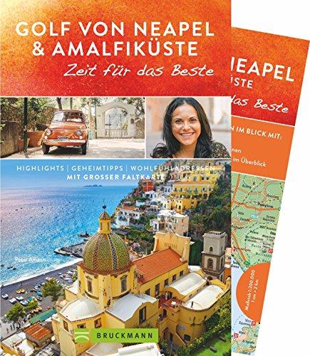 Bruckmann Reiseführer Golf von Neapel und Amalfiküste: Zeit für das Beste. Highlights, Geheimtipps, Wohlfühladressen. Inklusive Faltkarte zum Herausnehmen.