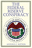 The Federal Reserve Conspiracy (English Edition)