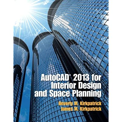 Autocad 2013 For Interior Design And Space Planning 1st Edition By Kirkpatrick Beverly M Kirkpatrick James M 2012 Paperback Pdf Download Jepthabennett