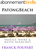 Patong Beach, Soleils noirs & nuits blanches