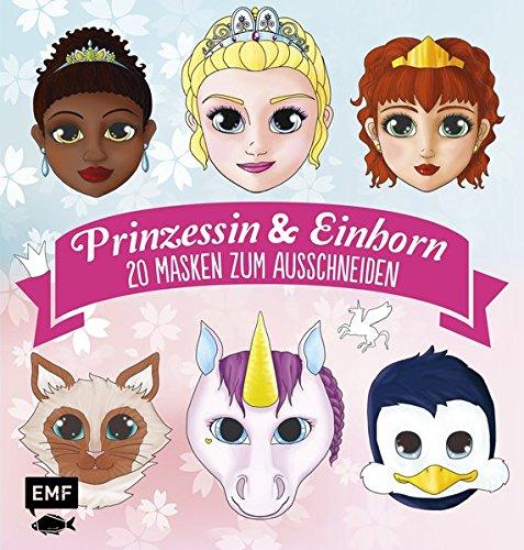 Prinzessin & Einhorn: 20 Masken zum Ausschneiden