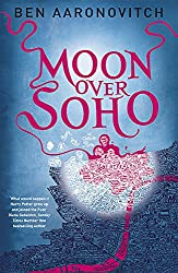 Moon Over Soho: The Second Rivers of London novel: 2 (A Rivers of London novel)