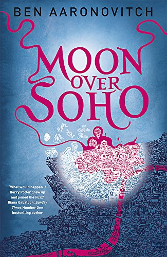 Moon Over Soho: 2 (A Rivers of London novel)