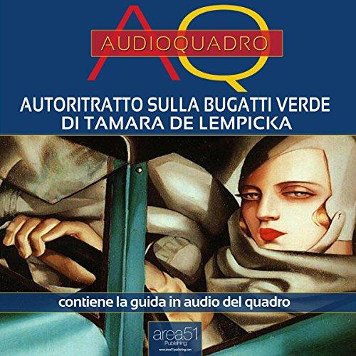 Autoritratto sulla Bugatti verde di Tamara de Lempicka  Audiolibri