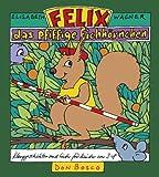 Felix, das pfiffige Eichhörnchen: Klanggeschichten und Lieder für Kinder von 3-8 - Elisabeth Wagner