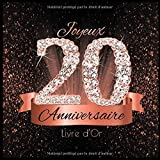 Livre d'Or: 20 Ans Anniversaire Souvenir Or Rose Noir I Félicitations Écrites I Registre Des Cadeaux I Idée Cadeau pour les 20 Ans I Joyeux Anniversaire Diamant Décoration