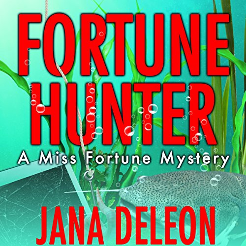Fortune Hunter - Jana DeLeon - Unabridged