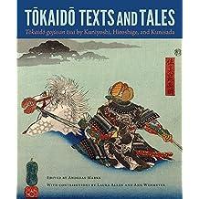 Tokaido Texts and Tales: Tokaido gojusan tsui by Kuniyoshi, Hiroshige, and Kunisada (Cofrin Asian Art Series) (2015-10-30)