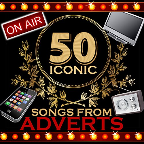 50 Iconic Songs from Adverts