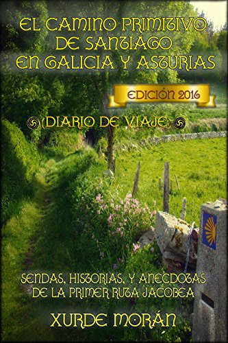 El Camino Primitivo de Santiago entre Asturias y Galicia - Diario de Viaje - por Xurde Morán