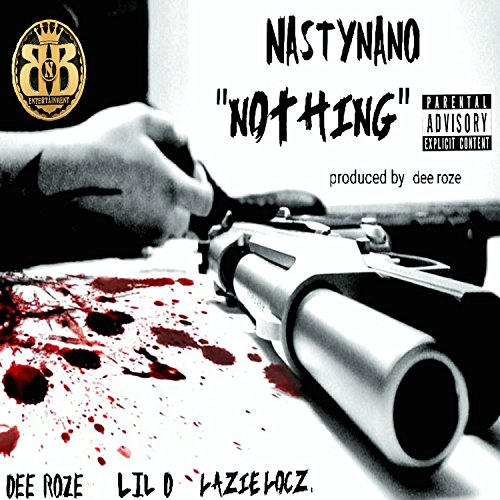 nothing-feat-dee-roze-lil-d-lazie-locz-explicit