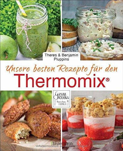 Preisvergleich Produktbild Unsere besten Rezepte für den Thermomix®