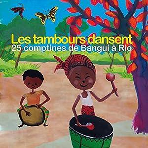 """Afficher """"Les tambours dansent"""""""