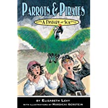 Parrots & Pirates (Mystery at Sea) by Elizabeth Levy (2011-11-08)