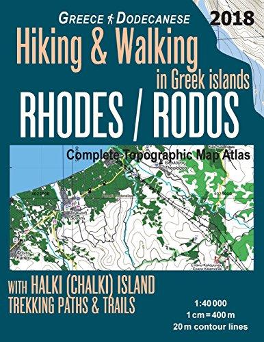 Rhodes (Rodos) Complete Topographic Map Atlas 1:40000 with Halki (Chalki) Island Greece Hiking & Walking in Greek Islands Greece Dodecanese Trekking ... Greek Islands Travel Guide Maps for Rhodos) -