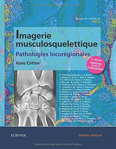 Imagerie musculosquelettique : pathologies locorgionales: Patho Locoregionales