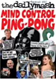 Mind Control Ping-Pong 2013: The Daily Mash Annual (Daily Mash Annual 2013)