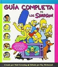 Guía completa de Los Simpson : Personajes, curiosidades y bromas privadas de la serie de televisión par Matt Groening