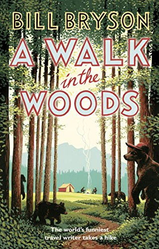 Buchseite und Rezensionen zu 'A Walk In The Woods: The World's Funniest Travel Writer Takes a Hike (Bryson, Band 8)' von Bill Bryson