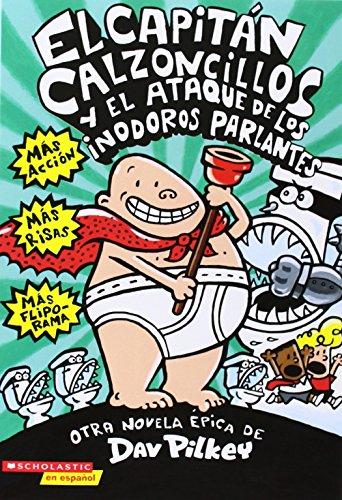 El Capitan Calzoncillos y El Ataque de Los Inodoros Parlantes (El Capitan Calzoncillos / Captain Underpants)