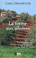 La Ferme aux oliviers : Les tribulations d'une Anglaise in the South of France