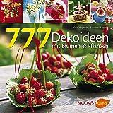 Susanne Mansfeld, Klaus Wagener: 777 Dekoideen mit Blumen und Pflanzen