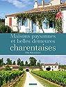 Maisons paysannes et belles demeures charentaises par Rousseaux