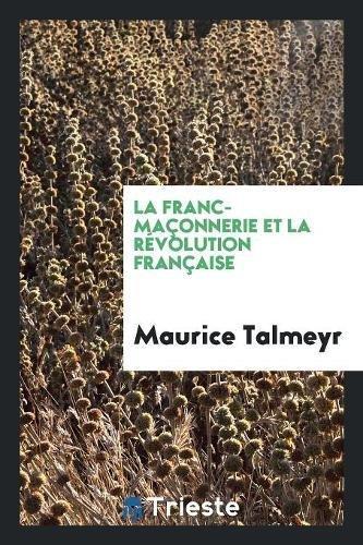 La Franc-Maconnerie Et La Revolution Francaise