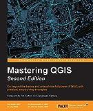 Mastering QGIS - Second Edition (English Edition)