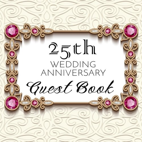 Guest Book 25th Wedding Anniversary: 25th Anniversary Guest Book (V4)