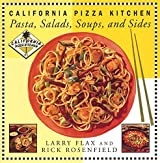 California Pizza Kitchen Pasta, Salads, Soups, And Sides by Larry Flax (1999-05-19)