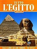 Tutto l'Egitto. Dal Cairo ad Abu Simbel e il Sinai