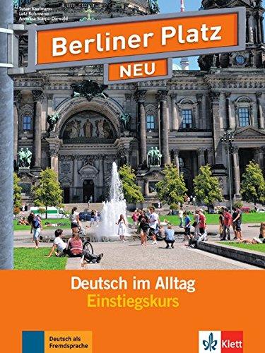 Berliner Platz 1 NEU Einstiegkurs: Deutsch im Alltag. Libro con 2 CD audio
