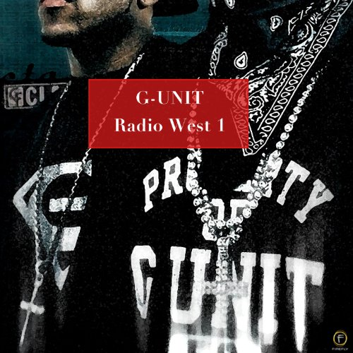 G-Unit, Radio West 1 [Explicit]