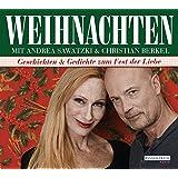 Weihnachten mit Andrea Sawatzki und Christian Berkel: Geschichten und Gedichte zum Fest der Liebe