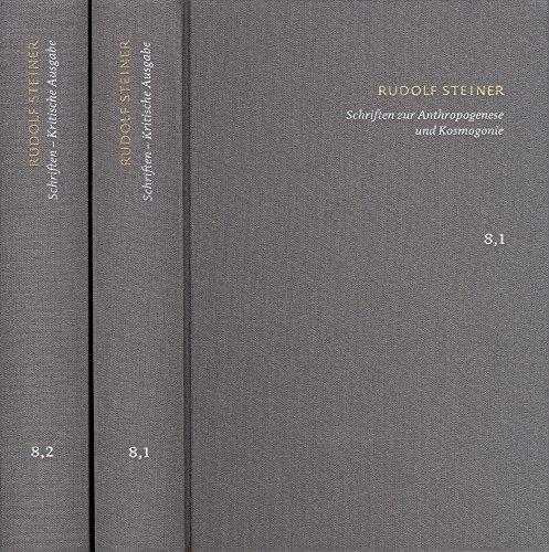 Rudolf Steiner: Schriften. Kritische Ausgabe / Band 8,1-2: Schriften zur Anthropogenese und Kosmogonie: Fragment einer theosophischen Kosmogonie – Aus ... – Die Geheimwissenschaft im Umriss
