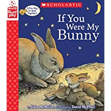 If You Were My Bunny (a Storyplay Book)