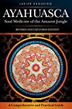 Ayahuasca: Soul Medicine of the Amazon Jungle (English Edition)
