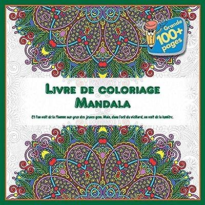 Livre de coloriage Mandala - Et l'on voit de la flamme aux yeux des jeunes gens. Mais, dans l'oeil du vieillard, on voit de la lumière.