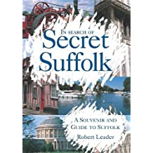 In Search of Secret Suffolk: A Souvenir and Guide to Suffolk