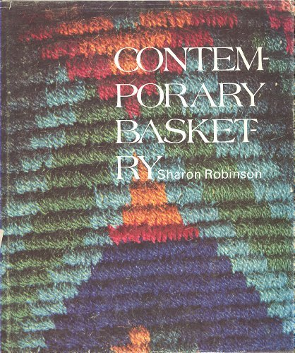 Contemporary Basketry by Sharon Robinson (1978-09-06)