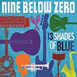 Nine Below Zero: 13 Shades of Blue (Audio CD)