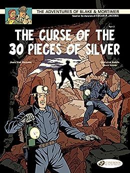 Blake & Mortimer - Volume 14 - The Curse of the 30 pieces of Silver (Part 2) by [Van Hamme, Jean, Antoine Aubin, Etienne Shréder]