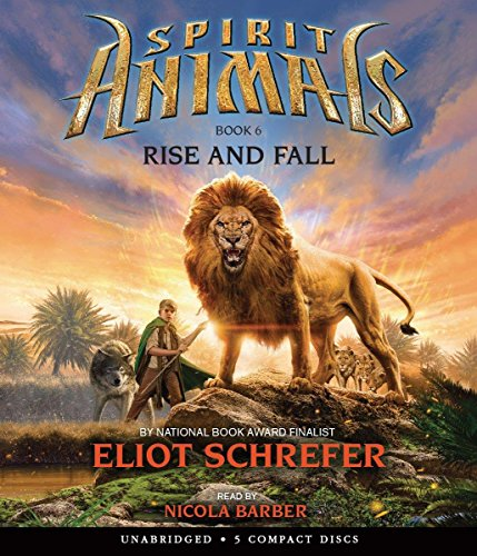 SPIRIT ANIMALS: BOOK 6 - RISE AND FALL [Hardcover] [Feb 15, 2015] ELIOT SCHREFER
