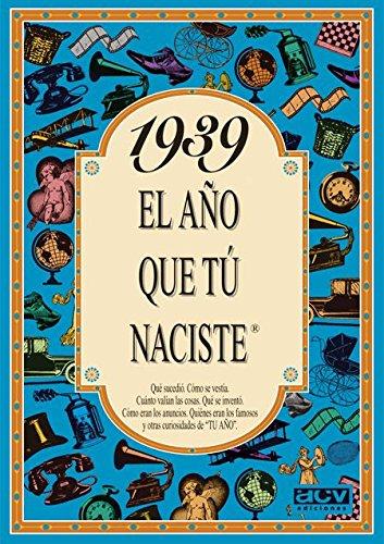 1939 EL AÑO QUE TU NACISTE (El año que tú naciste) por Rosa Collado
